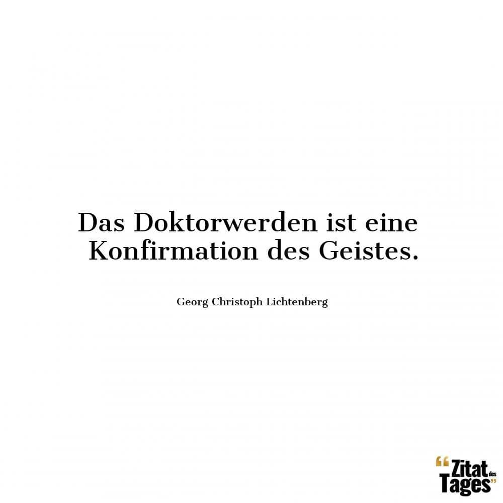Das Doktorwerden Ist Eine Konfirmation Des Geistes Georg