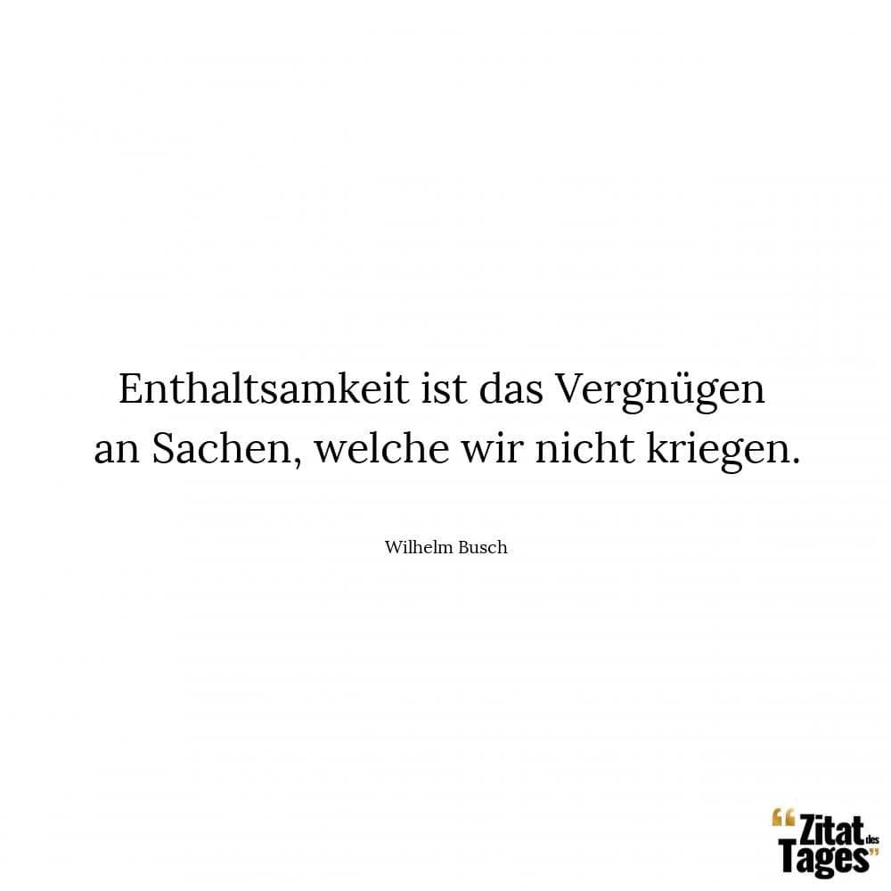 Wilhelm Busch Zitate Und Spruche Zitat Des Tages
