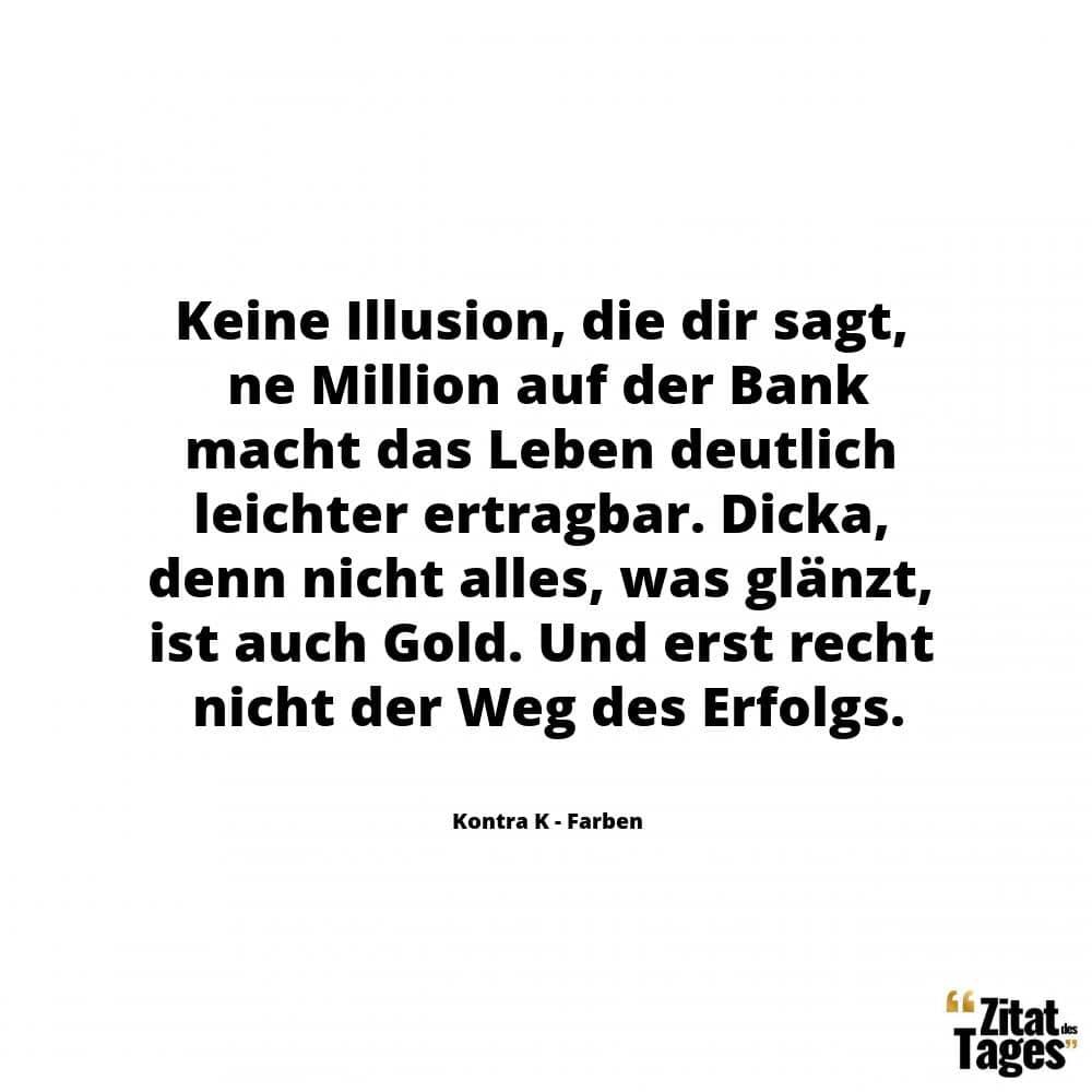 Keine Illusion Die Dir Sagt Ne Million Auf Der Bank Macht
