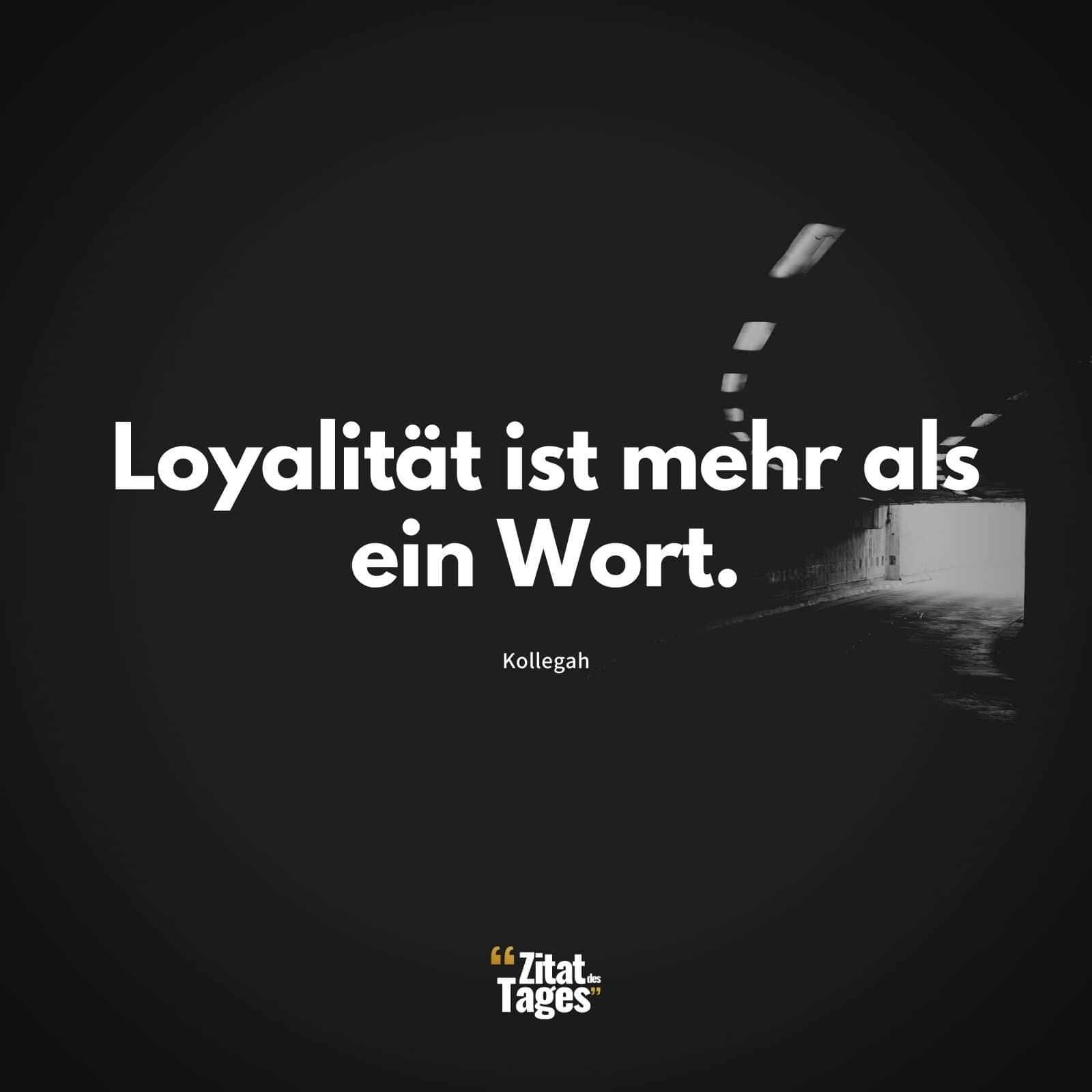 Zitat loyalität Die besten