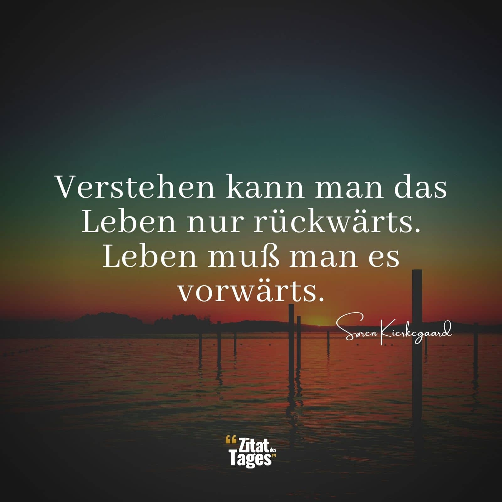 Søren Kierkegaard Zitate Und Sprüche Zitat Des Tages