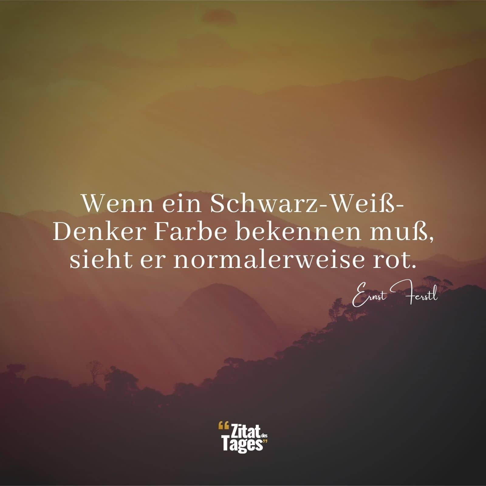 Ernst Ferstl Zitate Und Sprüche Zitat Des Tages