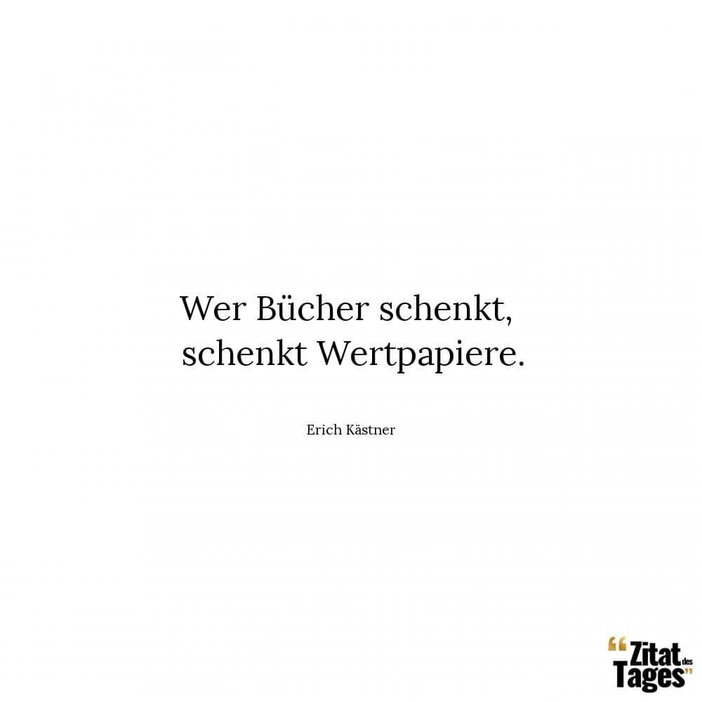 Wer Bücher Schenkt Schenkt Wertpapiere Erich Kästner